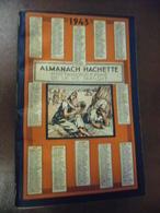 ALMANACH 1943 - ALMANACH HACHETTE - Petite Encyclopédie Populaire De La Vie Pratique - Rare Dans Cet état Période Guerre - Calendars