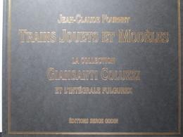 """Livre - Trains Jouets Et Modèles - Jean Claude Fournet """" Collection Giansanti Coluzzi - Intégrale Fulgurex - TBE - - Literature & DVD"""