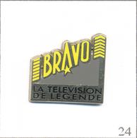 """Pin's Médias - Télévision / """"Bravo- La Télévision De Légende"""". Est. Arthus Bertrand. T604-24 - Medias"""