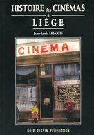 Histoire Des Cinémas à Liège - Jean-Louis Lejaxhe - 1999 - Geschichte