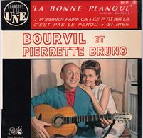 """BOURVILLE ET PIERRETTE BRUNO - """"La Bonne Planque"""" - EP - 45 Rpm - Maxi-Single"""