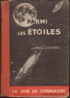 PAUL COUDERC / PARMI LES ETOILES / LA JOIE DE CONNAITRE EDITIONS BOURRELIER 1948 ASTRONOMIE H19 - Astronomie