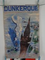 AFFICHE:  DUNKERQUE , Sa Ville ,son Port, Sa Plage ,  H 59,5 L 39,7 - Affiches