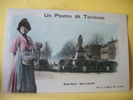 L9 7504. RARE CLICHE CPA - 31 UN POUTOU DE TOULOUSO. STATUT RIQUET. ALLEES LAFAYETTE - EDIT. C.F. ADAMS Cie N° 206. - Toulouse