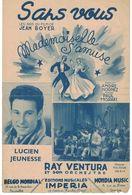 SANS VOUS DU FILM MADEMOISELLE S'AMUSE PAROLE DE ANDRE HORNEZ MUSIQUE DE PAUL MISRAKI - Non Classés