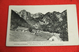 Civitella Alfedena L' Aquila Accampamento CAI Del 1925 NV Rara+++++++ - Italy