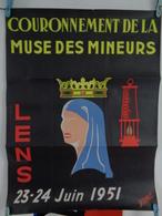 AFFICHE:  Couronnement De La Muse Des Mineurs  LENS 23-24 Juin 1951  H 63,2 L 48 - Affiches
