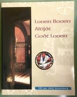 LOVEN BOVEN ALTIJDT GODT LOVEN.  1899-1999 - 100 Jaar Abdij Keizersberg Leuven. - History