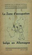 La Zone D'occupation Belge En Allemagne - 1948 - Armée Belge - Guide - Geschichte