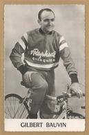 Sport - Cyclisme - Photo Ou Carte ( Dos Blanc ) - Gilbert Bauvin  Coureur Français Ne A Luneville En 1927 - St Raphael - Luneville