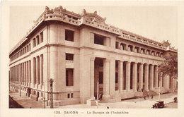 SAIGON - La Banque D' Indochine    (107481) - Viêt-Nam