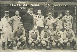 D-18-665 : ROUBAIX. FINALE DE LA COUPE DE FRANCE 1932. RACING-CLUB ROUBAIX - Roubaix