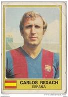 PANINI EURO FOOTBALL 1977 CARLOS REXACH BARCELONA ESPAGNE - French Edition