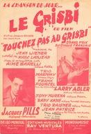 PARTITION LE GRISBI LARRY ADLER JACQUES PILLS - Spartiti
