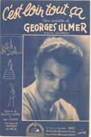 PARTITION C EST LOIN TOUT CA GEORGES ULMER - Partitions Musicales Anciennes
