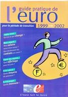 GUIDE PRATIQUE DE L'EURO 1999-2002 L'EURO FAIT LA FORCE LIVRET DE 16 PAGES 21X15cm TOUTE LA MONNAIE -NOTRE SITE Serbon63 - Books & Software