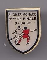 Pin's Football  Saint Omer Monaco 8ème De Finale 07/04/92 Ecusson Blasson  Réf 2465 - Football