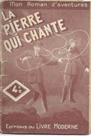 La Pierre Qui Chante Par Jean D'Yvelise - Mon Roman D'aventures N°13 - Aventure