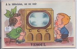 VESOUL- CARTE A SYSTEME- COMLET- A LA TELEVISION ON VA VOIR...CAP 22 - Vesoul