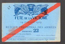 (Paris, Militaria, 14-18) Carte D'entrée Fêtes De La Victoire 14 Juillet 1919 ..TRIBUNE 22  (PPP13515B) - Tickets D'entrée