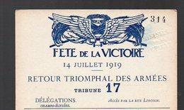 (Paris, Militaria, 14-18) Carte D'entrée Fêtes De La Victoire 14 Juillet 1919 ..TRIBUNE17 (PPP13515H) - Tickets D'entrée