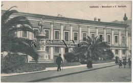 MS7 !!! CARRARA MONUMENTO A GIUSEPPE GARIBALDI 1909 F.P. !!! - Carrara