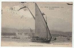 Suisse // Schweiz // Switzerland // Genève  //  Genève, Fêtes Du Centenaire 1814-1914 Barque Des Confédérés - GE Geneva