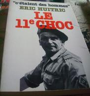 """Militaria , Armée Française , Le 11e Choc De Eric Huitric  """" C'était Des Hommes """" - Altri"""