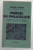 Edmond Locart  : Manuel Du Philateliste  Ed Fev 1942  Couverture Bleu TTB état - Littérature