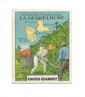 Chromo La Guadeloupe Carte Map Colonies Françaises Pub: Gilbert 56 X 44 Mm TB 2 Scans - Thé & Café