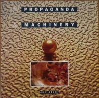 "Propaganda  ""  P: Machinery  "" - 45 Rpm - Maxi-Single"