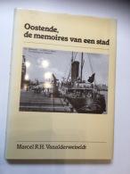 BOEK OOSTENDE OSTENDE DE MEMOIRES VAN EEN STAD MARCEL VANALDERWEIRELDT 1992 - Oostende