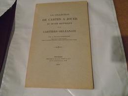 COLLECTION DE CARTES A JOUER DU MUSEE HISTORIQUE ET LES CARTIERS ORLEANAIS Par LE DOCTEUR GARSONNIN 1917 - Centre - Val De Loire