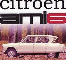 Citroen Ami 6  -  Publicité  -  15x10 PHOTO - Voitures De Tourisme