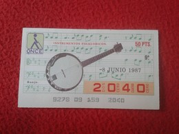 CUPÓN DE LA ONCE SPANISH LOTERY CIEGOS SPAIN LOTERÍA ESPAÑA BLIND 1987 MUSICAL INSTRUMENTS MÚSICA MUSIC BANJO VER FOTO/S - Lottery Tickets