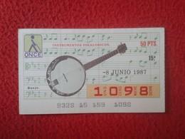CUPÓN DE LA ONCE SPANISH LOTERY CIEGOS SPAIN LOTERÍA ESPAÑA BLIND 1987 MUSICAL INSTRUMENTS MÚSICA MUSIC BANJO VER FOTO/S - Billetes De Lotería