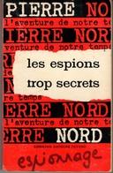 LES ESPIONS TROP SECRETS PIERRE NORD.  L'AVENTURE DE NOTRE TEMPS 1962. VOIR SCAN - Artheme Fayard