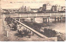 (62) Pas De Calais - CPA - Wimereux - Le Pont - Vue Vers Le Viaduc Et Le British Hotel - France