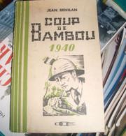 Coup De Bambou 1940 Par Jean Bénilan , Indochine , Guerre 39 -45 - Geschiedenis