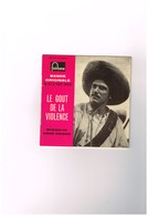 Iginale Du Film De Robert Hossein Le Gout De La Violence Musique De Robert Hossein S.Alvarez Fontana 460 783 ME Medium - 45 Rpm - Maxi-Single