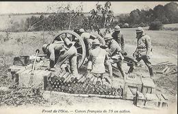 60 - FRONT DE L OISE - CANON FRANCAIS DE 75 En Action - Matériel