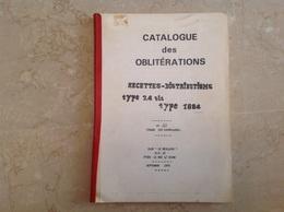 Catalogue Oblitérations Recettes Distributions Type 24 Bis 1884 (tirage 130 Exemplaires) - Francia