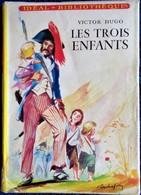 Victor Hugo - Les Trois Enfants - Idéal-Bibliothèque N° 161 - ( 1959 ) . - Ideal Bibliotheque