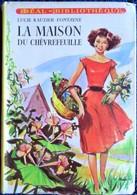 Lucie Rauzier-Fontayne - La Maison Du Chèvrefeuille - Idéal-Bibliothèque N° 136 - ( 1957 ) . - Ideal Bibliotheque