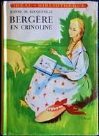 Jeanne De Recqueville - Bergère En Crinoline - Idéal-Bibliothèque N° 142 - ( 1957 ) . - Ideal Bibliotheque