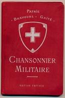 SUISSE - CHANSONNIER MILITAIRE - Editions Foetisch Frères (Lausanne) - Début 20eme Siècle, Mention Man. 1914 - Documenti