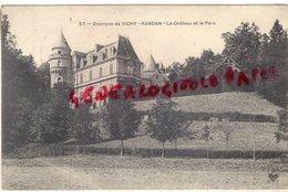 03-  RANDAN - ENVIRONS DE VICHY - LE CHATEAU ET LE PARC - 1911 - Autres Communes