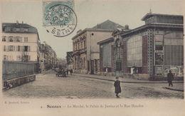 Sceaux : Le Marché - Le Palais De Justice Et La Rue Houdan - Sceaux