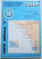 CARTE MARINE 7028 P EMBOUCHURE DE LA GIRONDE DE LA POINTE DE LA COUBRE A LA POINTE DE LA NEGADE GRAVE ROYAN LE VERDON - Nautical Charts