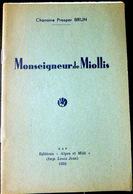 05 HAUTES ALPES CHANOINE BRUN MONSEIGNEUR DE MIOLLIS  QUEYRAS BRIANCONNAIS DURANCE 1935 - Livres, BD, Revues